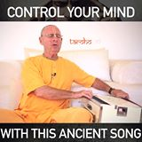 This Ancient Song teaches you how to Control Your Mind!